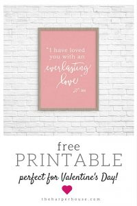 Need a free printable to remind you of God's everlasting love? Check it out! | The Harper House