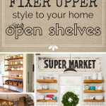 "How to Add ""Fixer Upper"" Style to Your Home – Open Shelving"