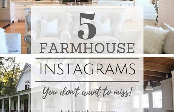 5 Favorite Farmhouse Accounts on Instagram