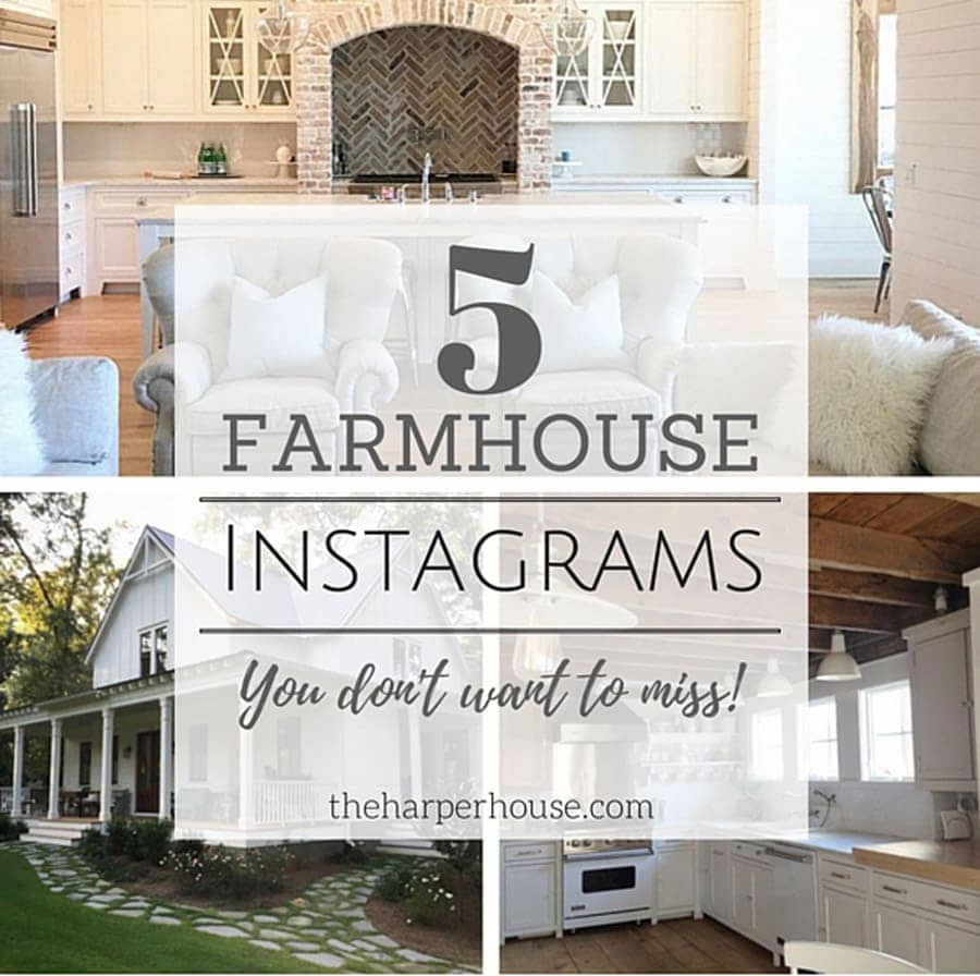 Take a look a these 5 awesome farmhouse Instagram accounts you won't want to miss | The Harper House