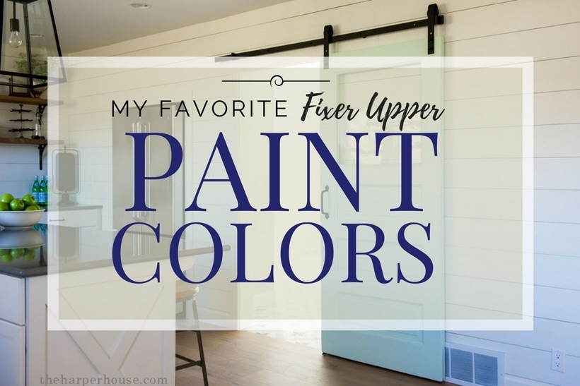 fixer upper paint colors my favorites the harper house. Black Bedroom Furniture Sets. Home Design Ideas