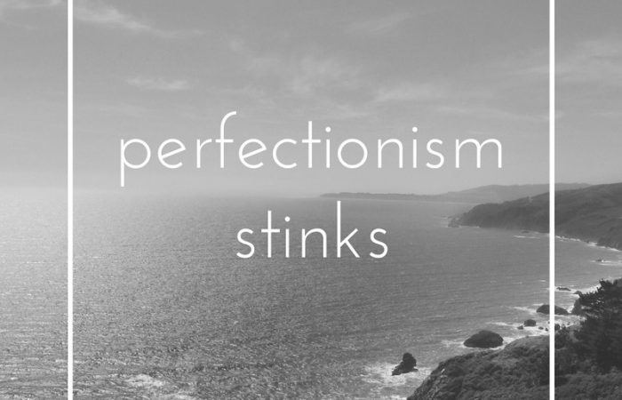 perfectionism stinks