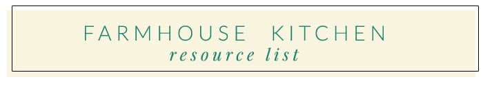 Farmhouse Kitchen Resource List
