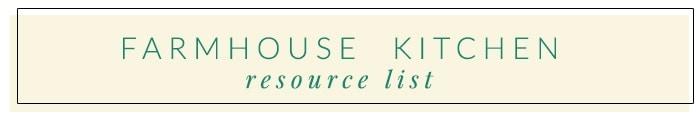 Farmhouse Kitchen Resource List
