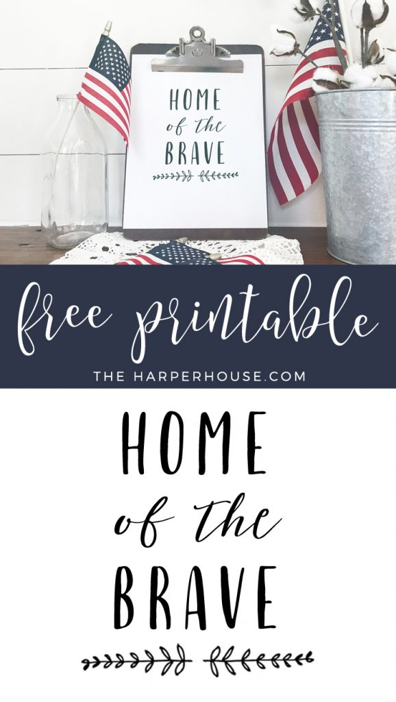 Patriotic Free Printable - Home of the Brave. Decorate your home for 4th of July with this free printable! theharperhouse.com
