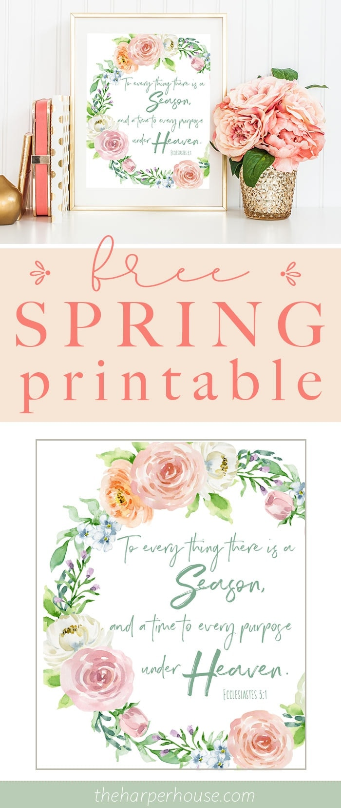 free spring printable - Ecclesiastes 3:1 To everything there is a season #printforwalls #freeprint #printable #faith