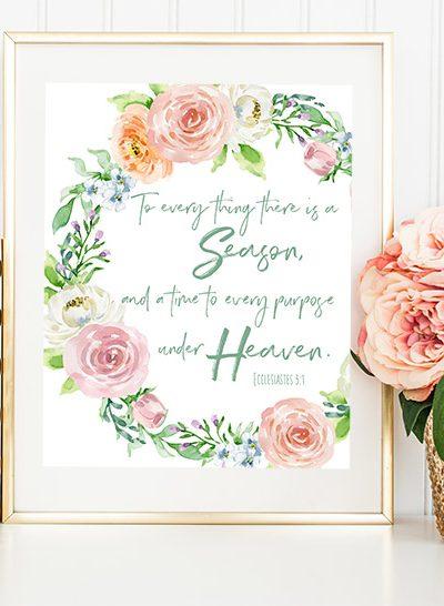 free spring printable - To everything there is a season #printforwalls #freeprint #printable #faith