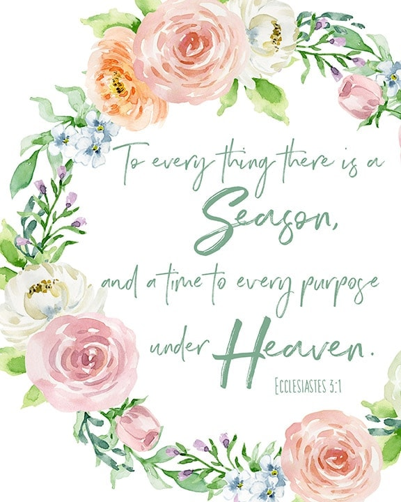 free spring printable - To everything there is a season #printforwalls #freeprint #printable #faith